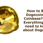 How to Buy Dogecoin on Coinbase? And Everything you need to know about Dogecoin