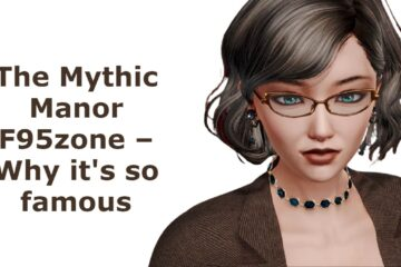 The Mythic Manor F95zone – Why it's so famous