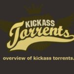 overview of kickass torrents.